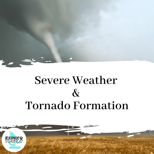 Severe Weather and Tornado Formation