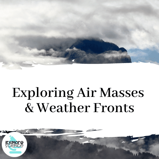Exploring Air Masses and Weather Fronts
