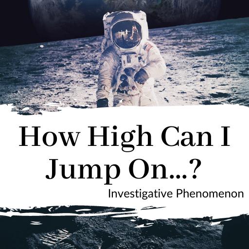 How High Can I Jump On…?