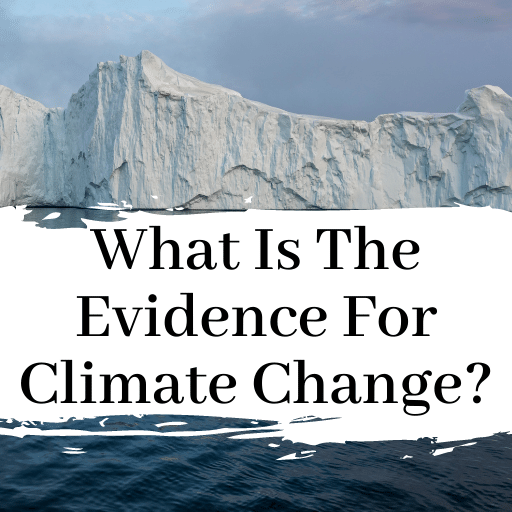 What Is The Evidence For Global Warming And Climate Change?