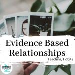 Evidence-Based Relationships